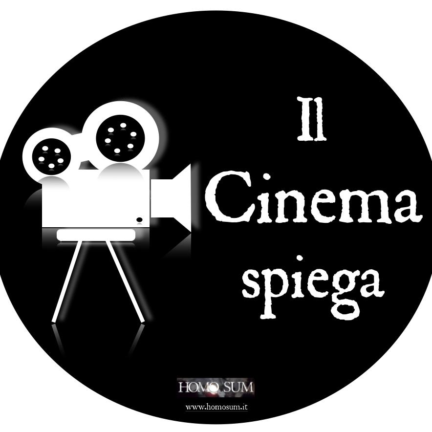 Il Cinema spiega - Homo Sum - #HomoSum#Ilcinemaspiega